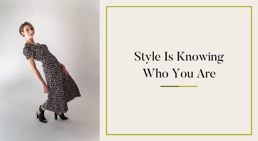 Style Is Knowing Who You Are By Lorrie Thomas Ross